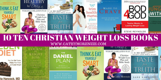 Top 10 Christian Weight Loss Books Cathy Morenzie