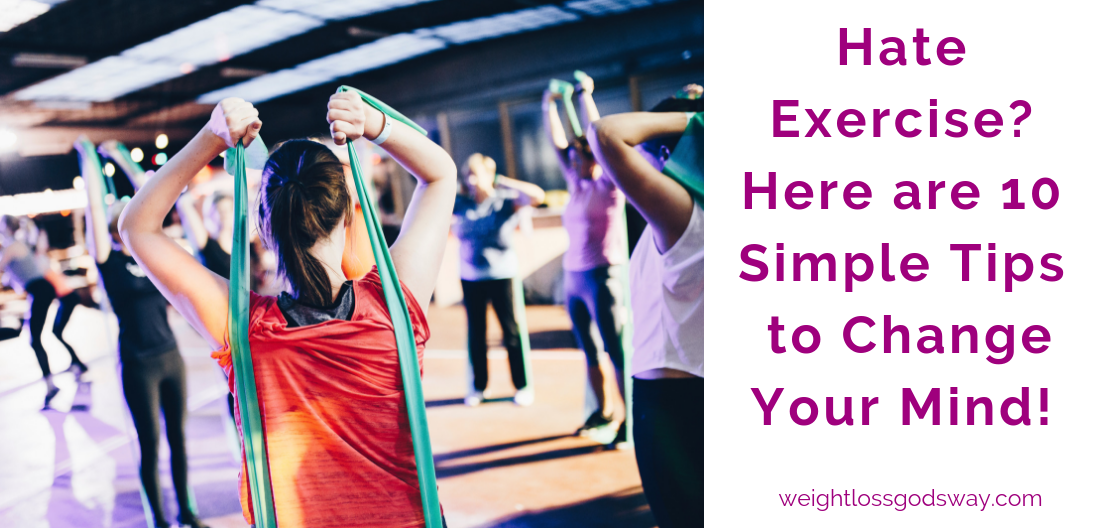 Hate Exercise? Here Are 10 Simple Tips To Change Your Mind