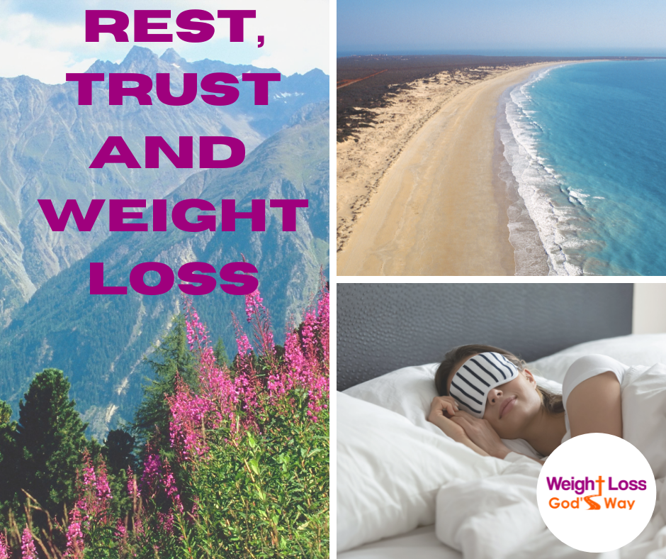 Rest, Trust and Weight Loss